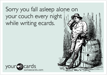 Sorry you fall asleep alone on