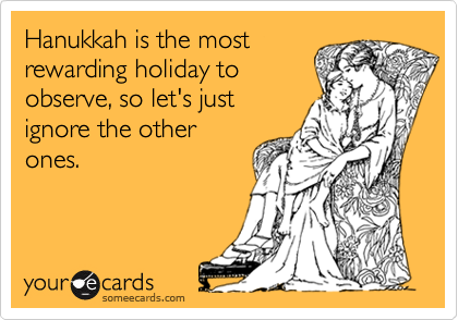 Hanukkah is the most