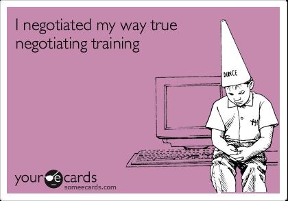 I negotiated my way true negotiating training