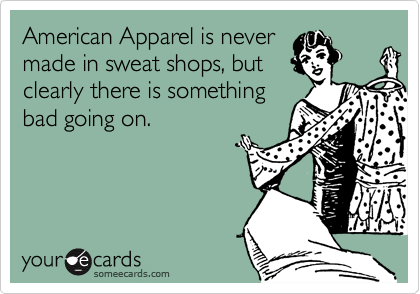 American Apparel is never