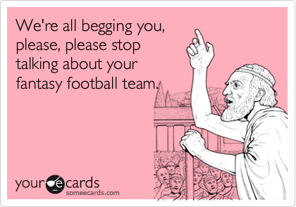 We're all begging you,