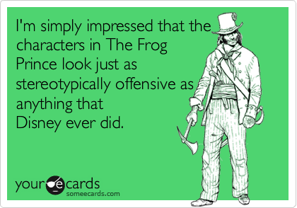 I'm simply impressed that the characters in The Frog Prince look just as stereotypically offensive as anything that Disney ever did.