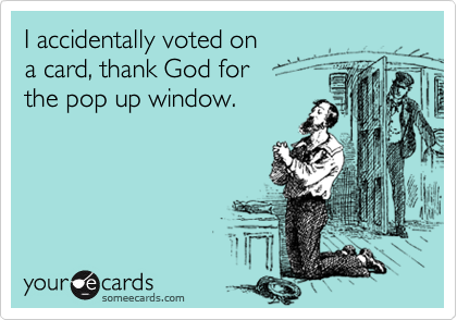 I accidentally voted on 