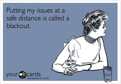 Putting my issues at asafe distance is called ablackout.