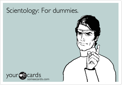 Scientology: For dummies.