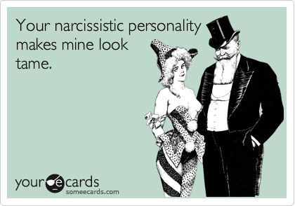 Your narcissistic personality