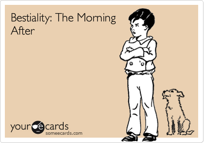 Bestiality: The MorningAfter