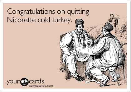 Congratulations on quitting