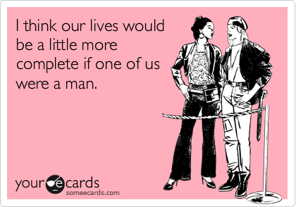 I think our lives would