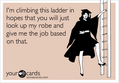 I'm climbing this ladder in