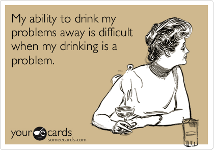 My ability to drink my