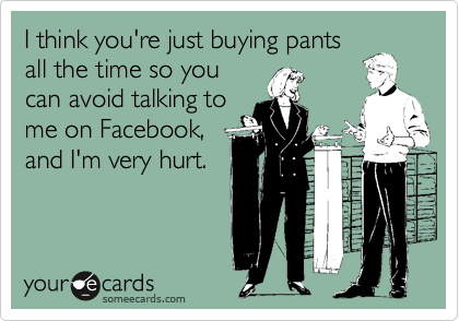 I think you're just buying pants