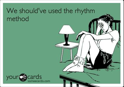We should've used the rhythmmethod