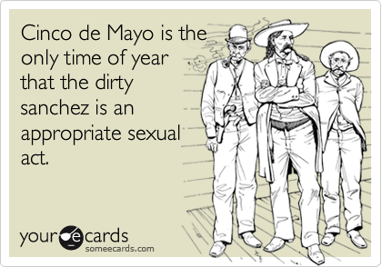 Cinco de Mayo is the