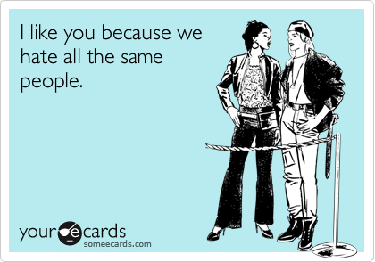 I like you because we