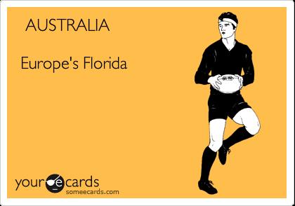 AUSTRALIA   Europe's Florida