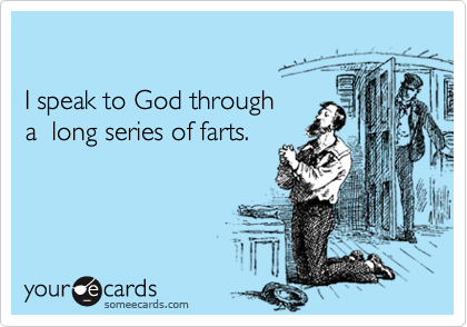 I speak to God through