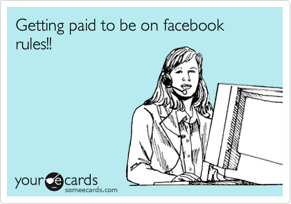Getting paid to be on facebook rules!!