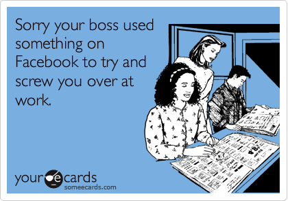 Sorry your boss used