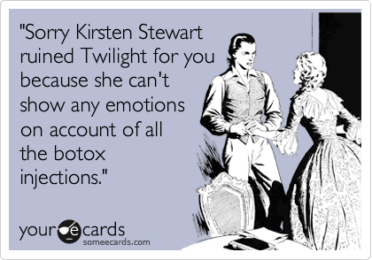 """Sorry Kirsten Stewart