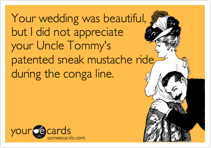 Your wedding was beautiful,
