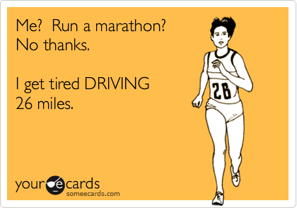 Me?  Run a marathon? 