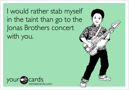 I would rather stab myself