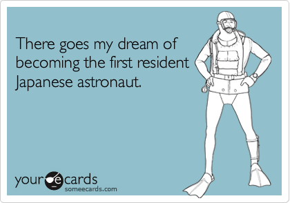 There goes my dream of