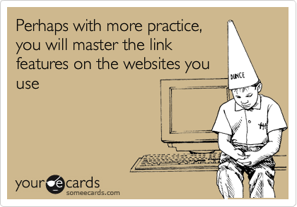Perhaps with more practice,