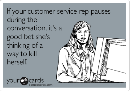 If your customer service rep pauses