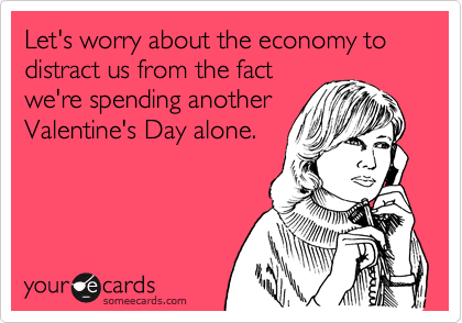Let's worry about the economy to distract us from the fact