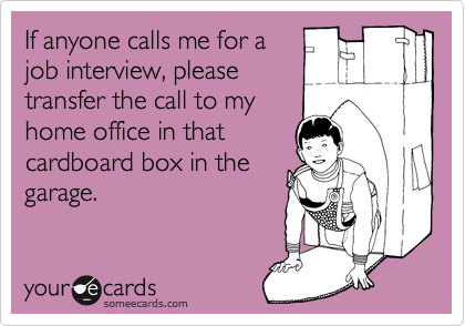 If anyone calls me for a 