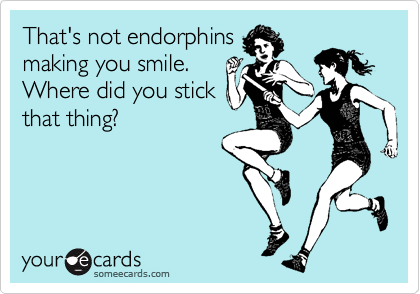 That's not endorphins