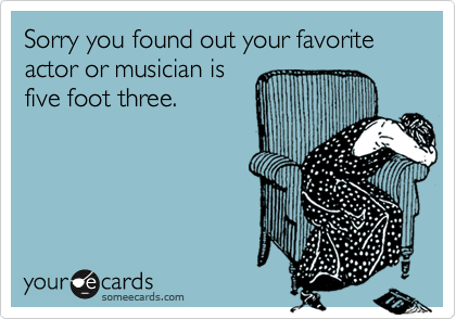Sorry you found out your favorite actor or musician is