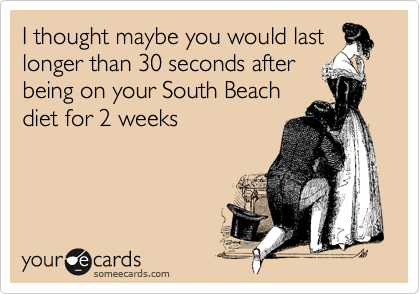 I thought maybe you would last