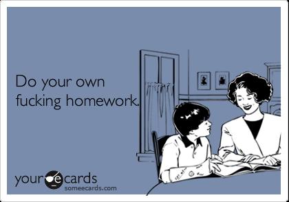 Do your own fucking homework.
