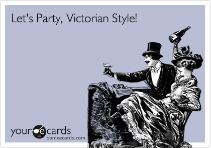 Let's Party, Victorian Style!