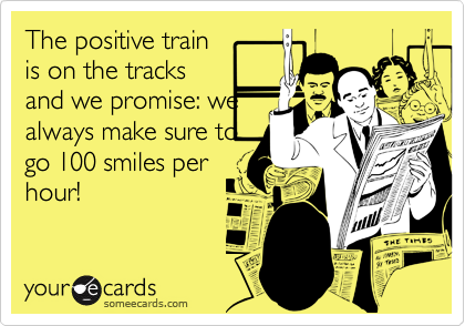 The positive train