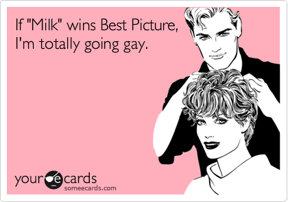 "If ""Milk"" wins Best Picture,