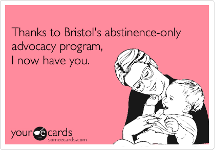 Thanks to Bristol's abstinence-only advocacy program,