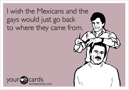 I wish the Mexicans and the