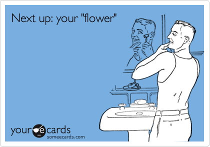 "Next up: your ""flower"""