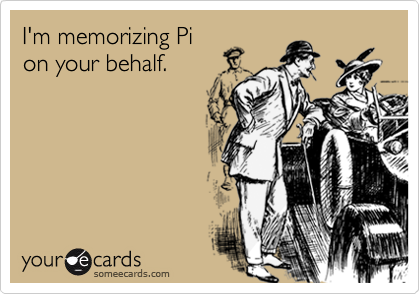 I'm memorizing Pi