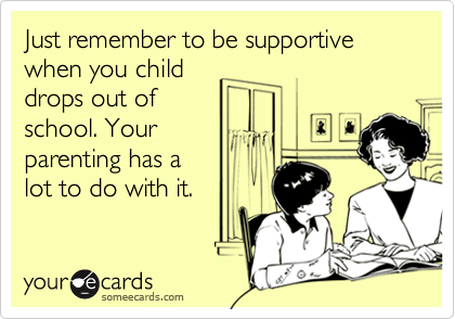 Just remember to be supportive when you child