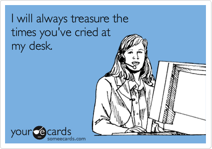 I will always treasure the 