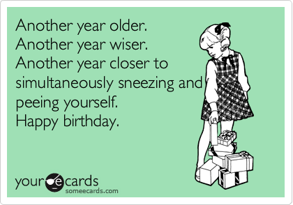 another year older and wiser