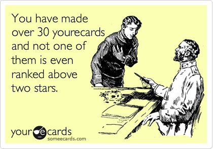 You have made