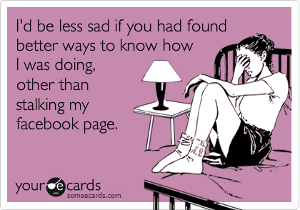 I'd be less sad if you had found