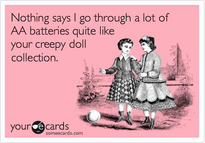 Nothing says I go through a lot of AA batteries quite like