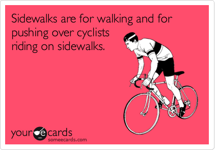 Sidewalks are for walking and for pushing over cyclists
